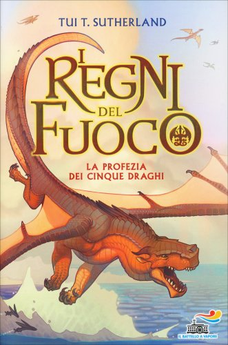 I Regni del Fuoco Volume 1 - La Profezia dei Cinque Draghi