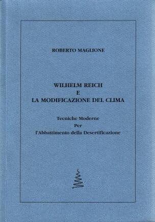 Wilhelm Reich e la modificazione del clima