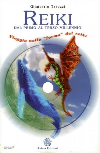 Reiki dal primo al terzo millennio (con CD audio)