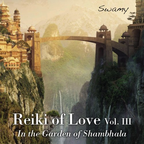 Reiki of Love Vol. 3 - In The Garden of Shambhala