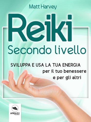 Reiki. Secondo Livello (eBook)