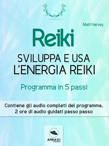 Reiki - Sviluppa e Usa l'Energia Reiki (eBook)