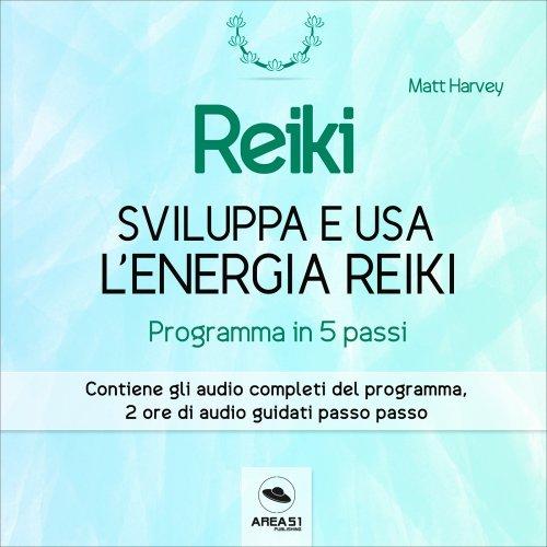 Reiki - Sviluppa e Usa l'Energia Reiki (Audiolibro Mp3)
