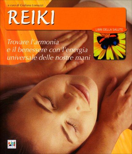 Reiki - Trovare l'armonia e il benessere con l'energia universale nelle nostre mani