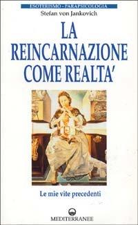 La Reincarnazione come Realtà