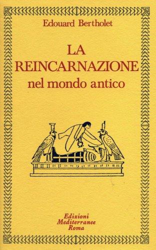 La Reincarnazione nel Mondo Antico e nel Mondo Moderno - Cofanetto 2 Volumi