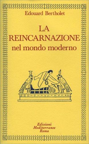 La Reincarnazione nel Mondo Moderno - Volume 2