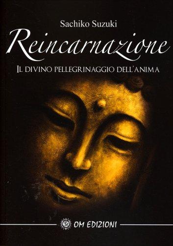 Reincarnazione - Il Divino Pellegrinaggio dell'Anima