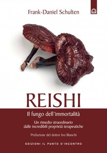 Reishi, il Fungo dell'Immortalità (eBook)