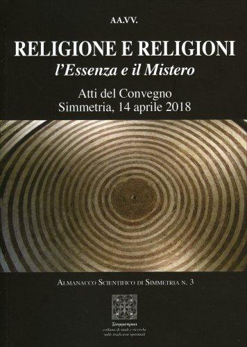 Religione e Religioni - L'Essenza e il Mistero