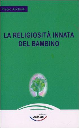 La Religiosità Innata del Bambino