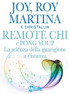 Remote CHI e Pong Youp: la Scienza della Guarigione a Distanza (eBook)