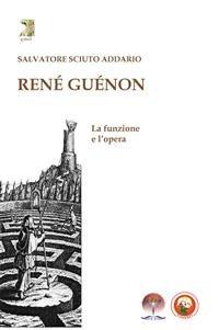 René Guénon: La Funzione e l'Opera (eBook)