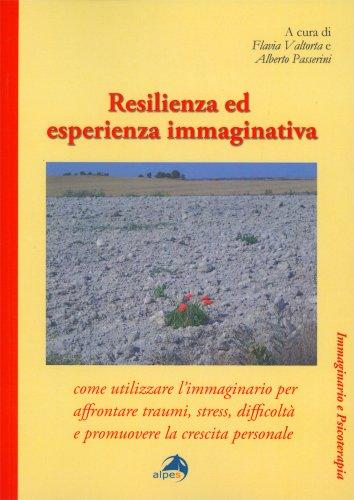 Resilienza ed Esperienza Immaginativa
