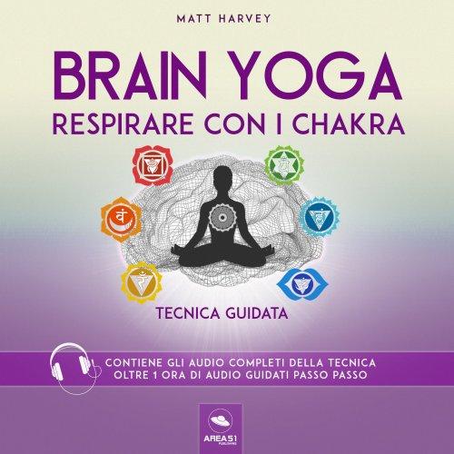 Brain Yoga - Respirare con i Chakra (AudioLibro Mp3)