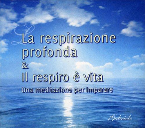 La Respirazione Profonda & Il Respiro è Vita
