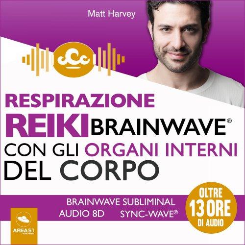 Respirazione Reiki Brainwave con gli organi interni del corpo (Audiolibro Mp3)