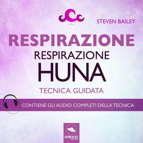 Respirazione. Respirazione Huna (Audiolibro Mp3)