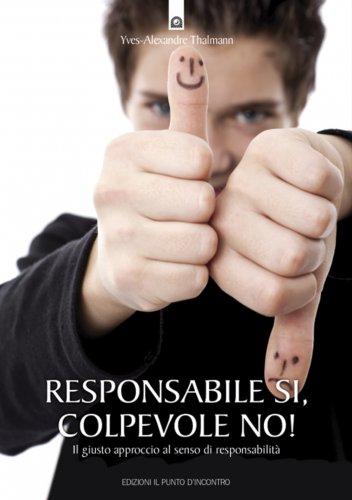 Responsabile Si, Colpevole No! (eBook)