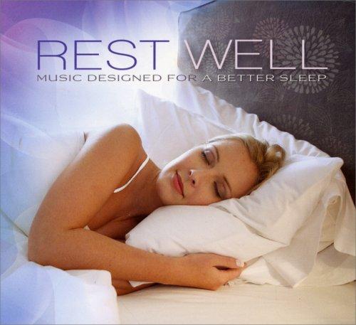 Rest Well - Music Designed for a Better Sleep
