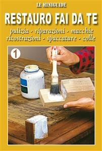 Restauro Fai da Te - 1 (eBook)
