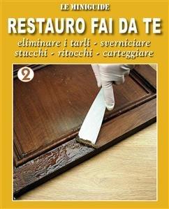 Restauro Fai da Te - 2 (eBook)