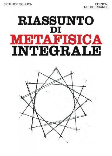 Riassunto di Metafisica Integrale (eBook)