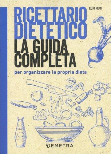 Ricettario Dietetico - La Guida Completa