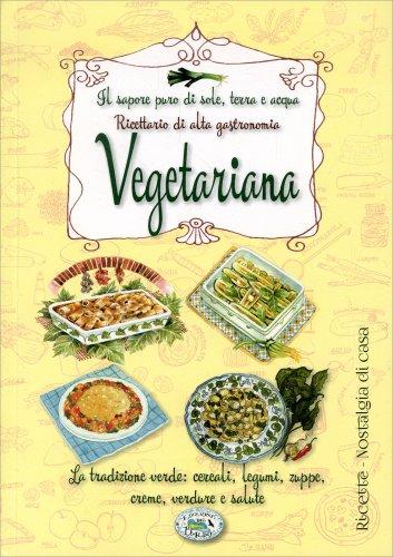 Ricettario di Alta Gastronomia Vegetariana