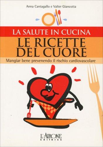 La Salute in Cucina - Le Ricette del Cuore