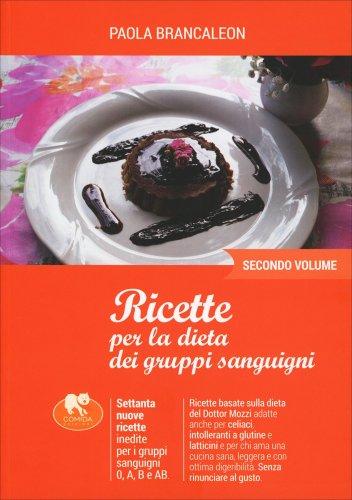 Ricette per la Dieta dei Gruppi Sanguigni - Secondo Volume