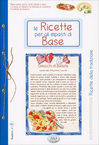 Quaderni di Cucina - Le Ricette per gli Impasti di Base