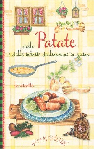 Le Ricette delle Patate e delle Infinite Declinazioni in Cucina