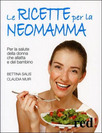 Le Ricette per la Neo-Mamma