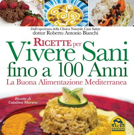 Ricette per Vivere Sani Fino a 100 Anni (eBook)