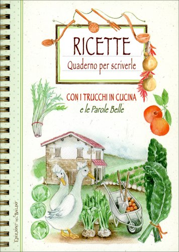 Ricette: Quaderno Per Scriverle (con Spirale)