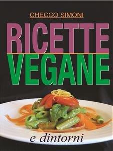 Ricette Vegane e Dintorni (eBook)