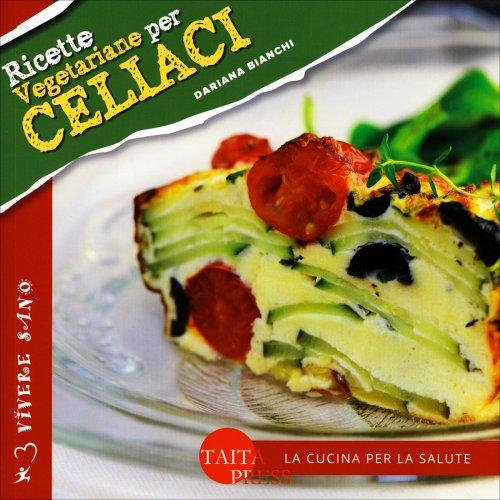 Ricette Vegetariane per Celiaci