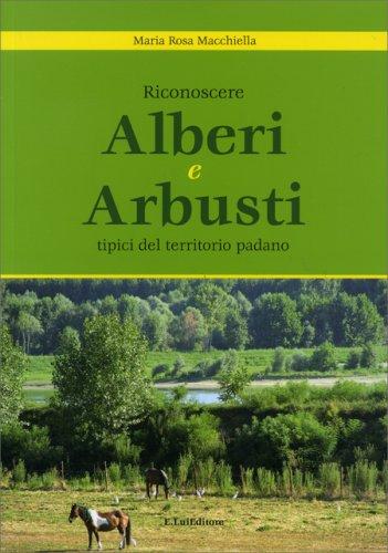 Riconoscere Alberi e Arbusti Tipici del Territorio Padano