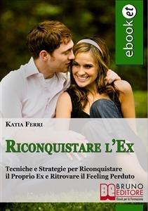 Riconquistare l'Ex (eBook)