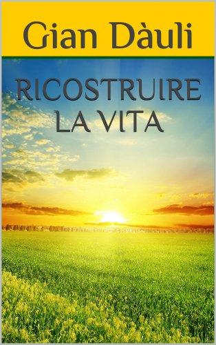 Ricostruire la Vita (eBook)