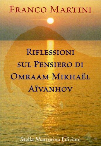 Riflessioni sul Pensiero di Omraam Michaël Aïvanhov