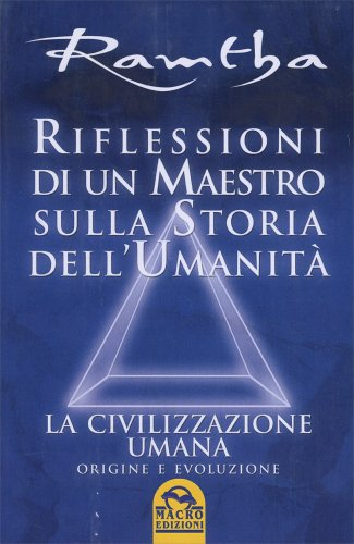 Riflessioni di un Maestro sulla Storia dell'Umanità