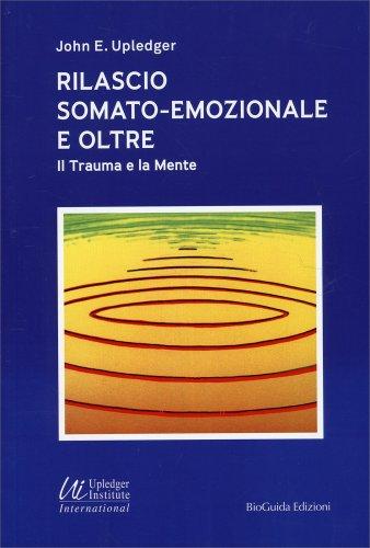 Rilascio Somato-Emozionale e Oltre