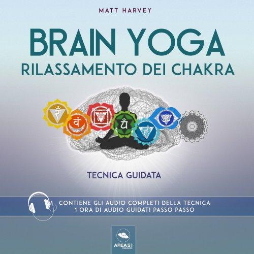 Brain Yoga - Rilassamento dei Chakra (AudioLibro Mp3)