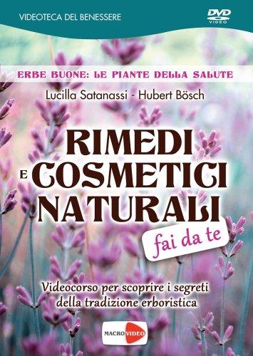 Rimedi e Cosmetici Naturali Fai da Te (Video Seminario in DVD)