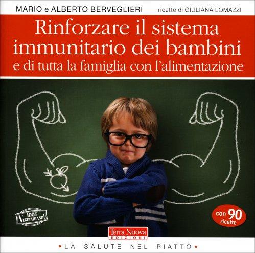 Rinforzare il Sistema Immunitario dei Bambini e di Tutta la Famiglia con l'Alimentazione