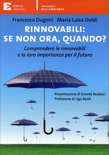 Rinnovabili: Se Non Ora Quando?