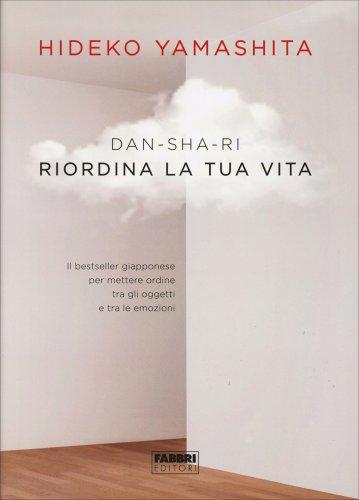 Dan-Sha-Ri - Riordina la Tua Vita