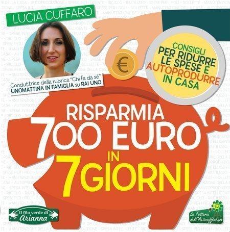Risparmia 700 Euro in 7 Giorni - (Ebook)